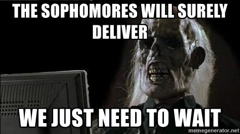 OP will surely deliver skeleton - The sophomores will surely deliver We just need to wait