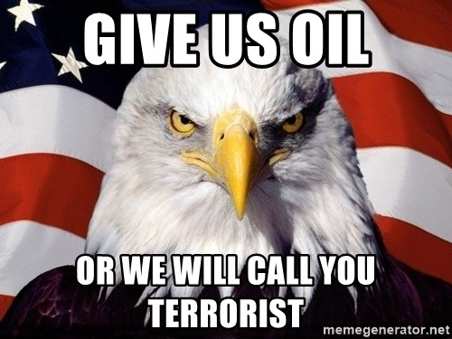 American Pride Eagle - Give Us Oil Or We WIll Call You Terrorist