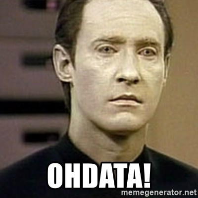 Star Trek Data - ohdata!