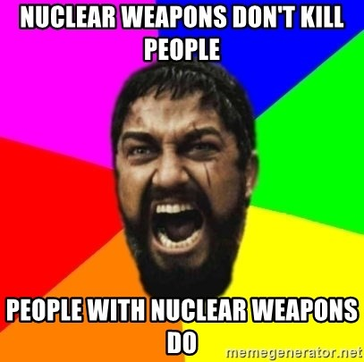 sparta - Nuclear Weapons Don't Kill People People with Nuclear Weapons do