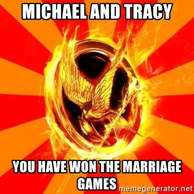 Typical fan of the hunger games - Michael and tracy you have won the marriage games
