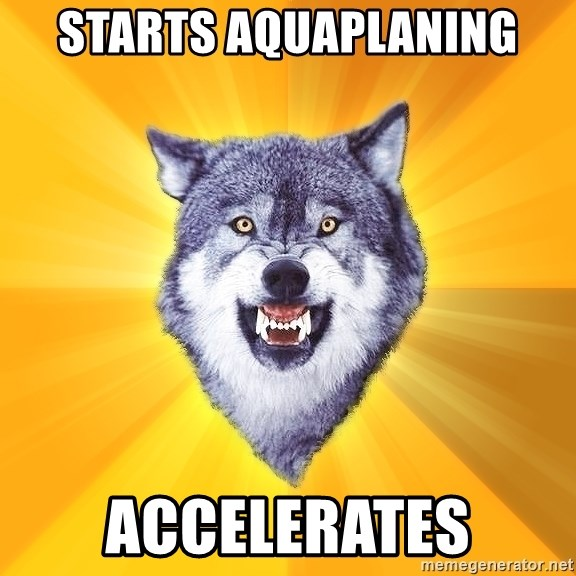Courage Wolf - starts aquaplaning accelerates