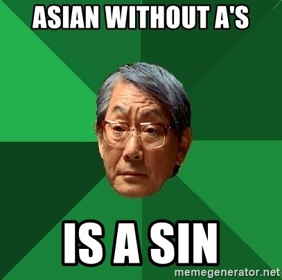 High Expectations Asian Father - Asian without a's is a sin