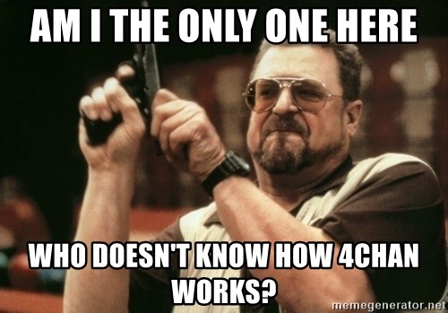 Walter Sobchak with gun - Am i the only one here who doesn't know how 4chan works?