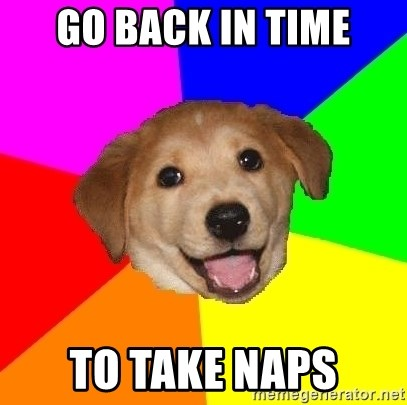 Advice Dog - Go back in time to take naps