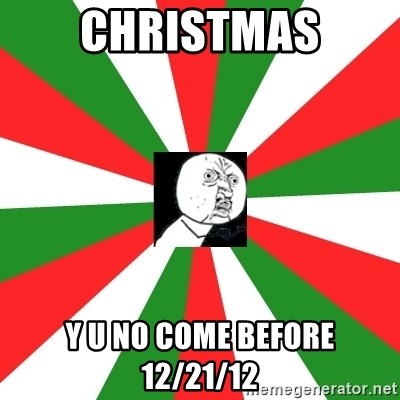 ANDY INFANTE  - CHRISTMAS Y U NO COME BEFORE 12/21/12