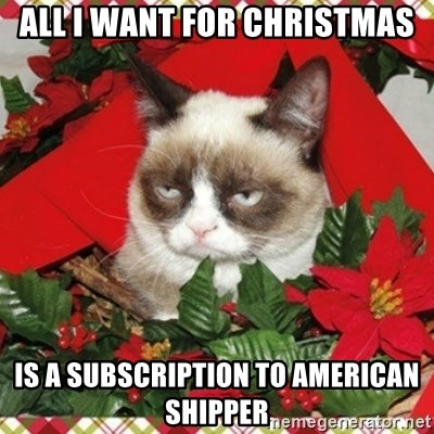 Grumpy Christmas Cat - all i want for christmas is a subscription to american shipper