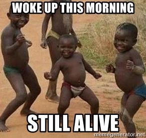 african children dancing - WOKE UP THIS MORNING STILL ALIVE