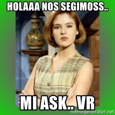 Donya Angelica - HOLAAA NOS SEGIMOSS..  MI ASK.. VR