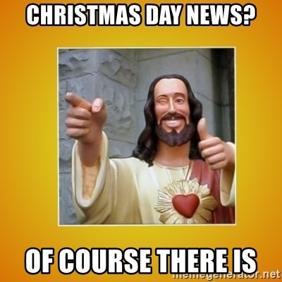 Buddy Christ - Christmas day news? of course there is