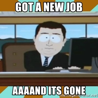 And it's gone - got a new job aaaand its gone