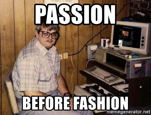 Nerd - PASSION BEFORE FASHION