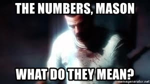 Mason the numbers???? - The numbers, mason what do they mean?