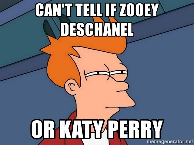 Futurama Fry - Can't tell if Zooey Deschanel or katy perry