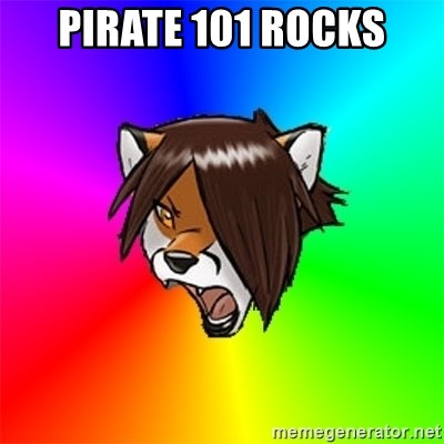 Advice Furry - PIRATE 101 ROCKS
