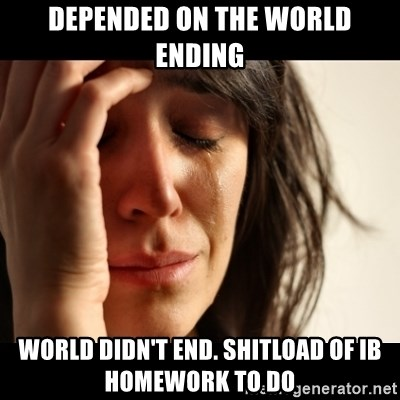 crying girl sad - depended on the world ending world didn't end. shitload of IB homework to do