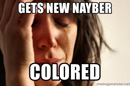 First World Problems - Gets new nayber Colored