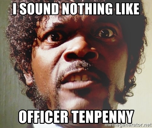 Mad Samuel L Jackson - I sound nothing like officer tenpenny