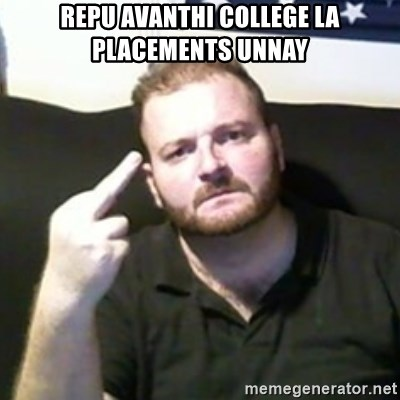 Angry Drunken Comedian - repu avanthi college la placements unnay