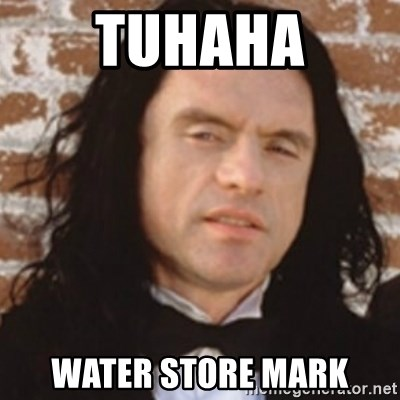 Disgusted Tommy Wiseau - TuHaha WAter store mark