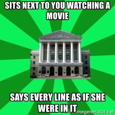 Tipichnuy BNTU - SITS NEXT TO YOU WATCHING A MOVIE SAYS EVERY LINE AS IF SHE WERE IN IT