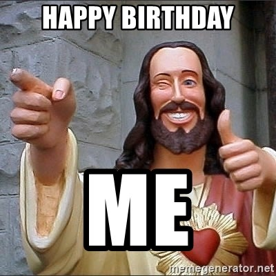 Jesus - HAPPY BIRTHDAY ME