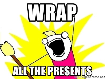 X ALL THE THINGS - WrAp All the presents