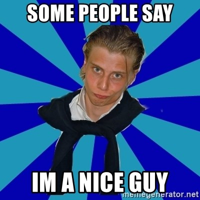 Typical Mufaren - SOME PEOPLE SAY IM A NICE GUY