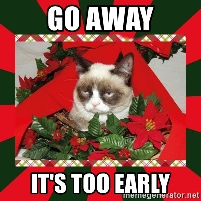 GRUMPY CAT ON CHRISTMAS - go away it's too early
