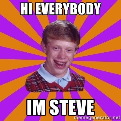 Unlucky Brian Strikes Again - hi everybody im steve