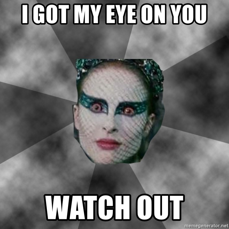 Black Swan Eyes - I GOT MY EYE ON YOU WATCH OUT