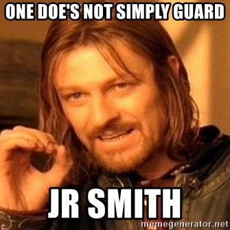 One Does Not Simply - ONE DOE'S NOT SIMPLY GUARD JR SMITH