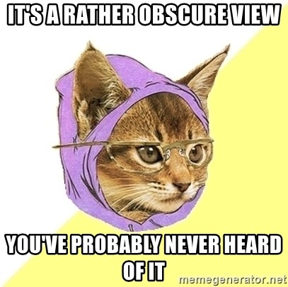 Hipster Kitty - It's a rather obscure view you've probably never heard of it