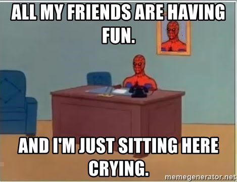 Spiderman Desk - All my friends are haVing fun. And I'm jUst sitting here crying.