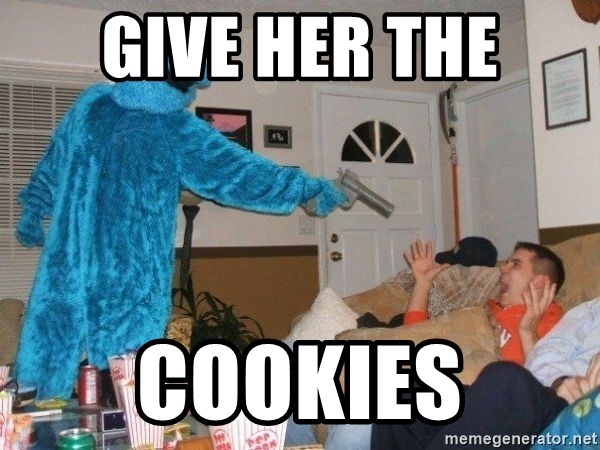 Bad Ass Cookie Monster - GIVE HER THE COOKIES