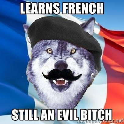 Monsieur Le Courage Wolf - learns french still an evil bitch