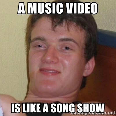 Really highguy - A music video Is like a song show