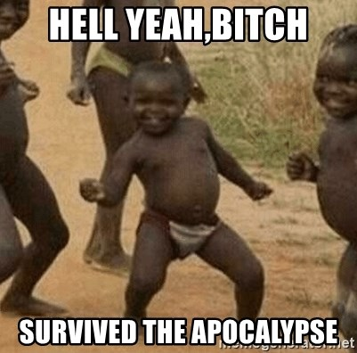 Success African Kid - Hell yeah,bitch Survived the apocalypse