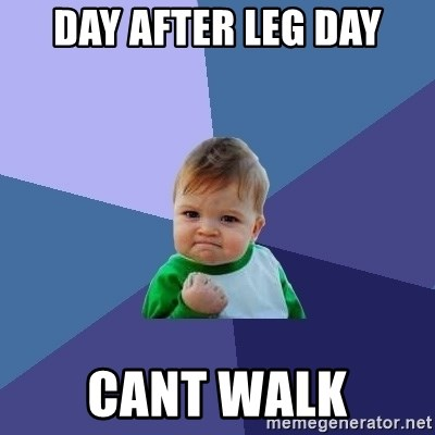 Success Kid - day after leg day cant walk