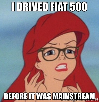 Hipster Mermaid - I Drived fiat 500 before it was mainstream