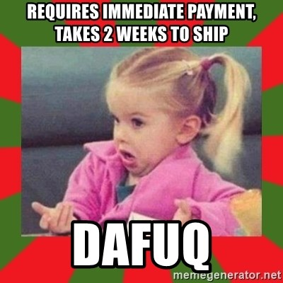 dafuq girl - REQUIRES IMMEDIATE PAYMENT, TAKES 2 WEEKS TO SHIP DAFUQ