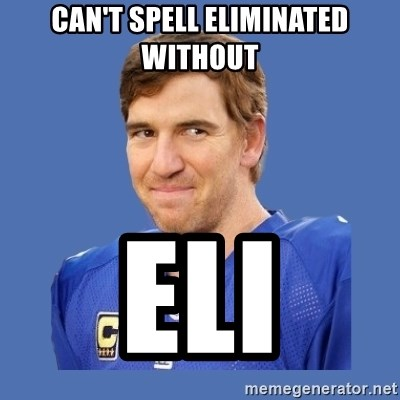 Eli troll manning - Can't spell eliminated without Eli