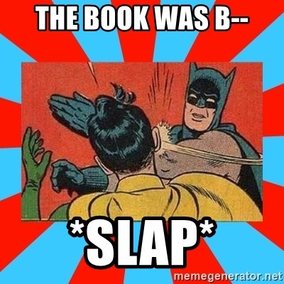 Batman Bitchslap - The book was b-- *Slap*