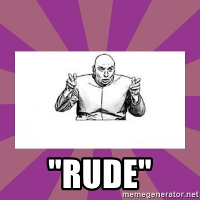 """'dr. evil' air quote - """"rude"""""""