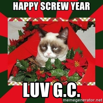 GRUMPY CAT ON CHRISTMAS - HAPPY SCREW YEAR LUV G.C.