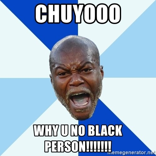 Imperative Cisse - CHUYOOO WHY U NO BLACK PERSON!!!!!!!