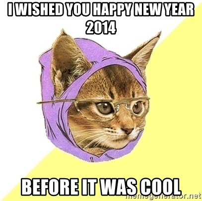 Hipster Kitty - I wished you happy new year 2014 before it was cool