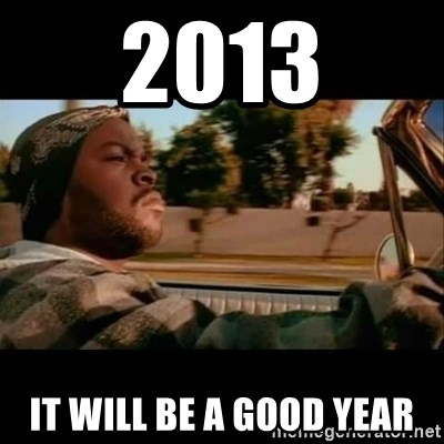 Ice Cube- Today was a Good day - 2013 IT WILL BE A GOOD YEAR