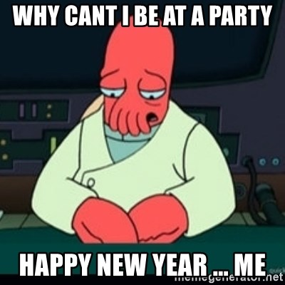 Sad Zoidberg - WHy cant i be at a party happy new year ... me