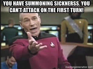 Picard Wtf - You have summoning sicknerss. You can't attack on the first turn!